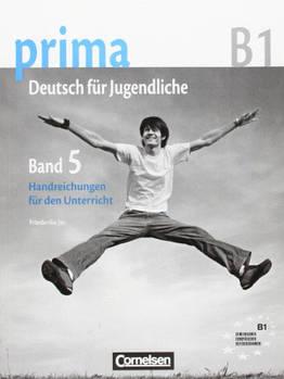 Prima-Deutsch fur Jugendliche 5 (B1) Handreichungen fur den Unterricht