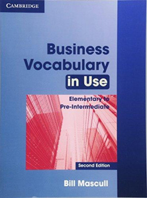 Business Vocabulary in Use 2nd Edition Elementary to Pre-intermediate with Answers