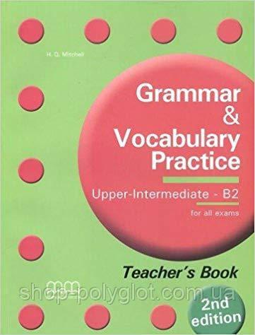 Grammar and Vocabulary Practice (2nd Edition) Upper-Intermediate B2 Teacher's Book