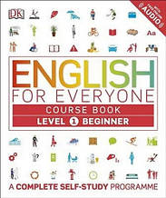 English for Everyone 1 Beginner Course Book: A Complete Self-Study Programme / Учебник