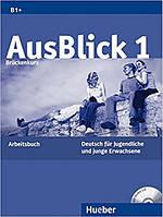 AusBlick 1 Arbeitsbuch рабочая тетрадь