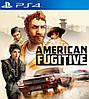 American Fugitive (Недельный прокат аккаунта)