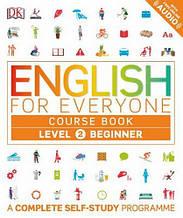 Учебник English for Everyone 2 Beginner Course Book: A Complete Self-Study Programme / Dorling Kindersley