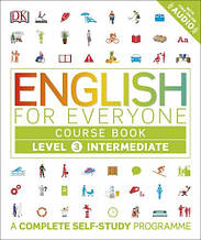 English for Everyone Level 3 Intermediate Course Book: A Complete Self-Study Programme / Dorling Kindersley