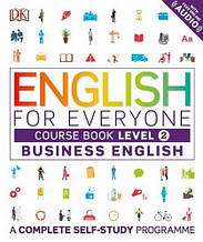English for Everyone: Business English 2 Course Book / Учебник делового английского языка