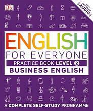 English for Everyone: Business English 2 Pactice Book / Практическая тетрадь к учебнику