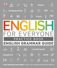 English for Everyone: English Grammar Guide Practice Book / Практическая тетрадь к учебнику