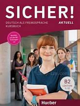 Sicher! Aktuell B2 Kursbuch Lektion 1-12 / Hueber / Учебник немецкого языка