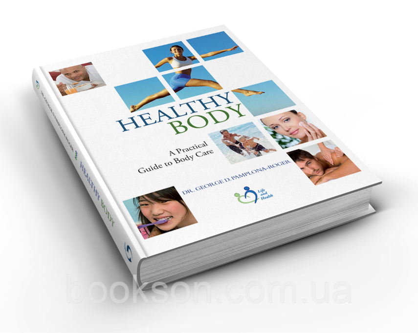Healthy Body (A Practical Guide to Body Care) – Dr. George Pamplona Roger