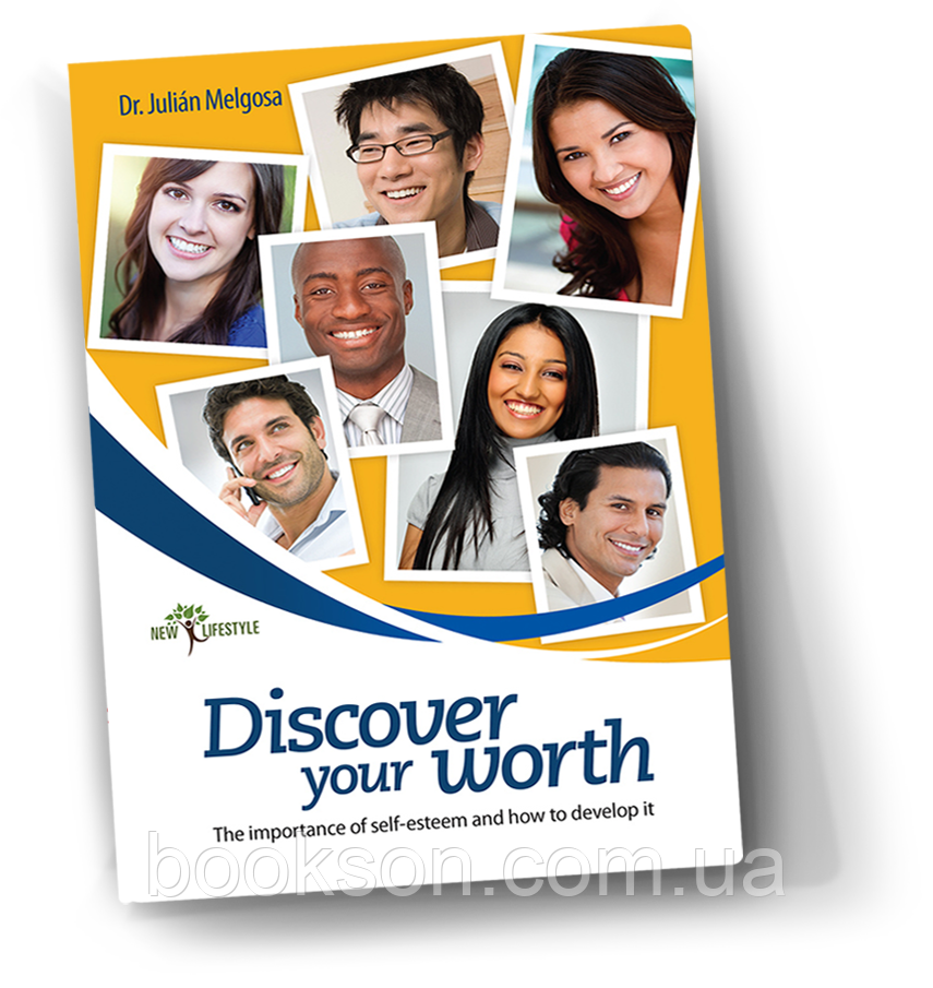 Discover Your Worth (The Importance of Self-Esteem and How to Develop It) – Dr. Julián Melgosa