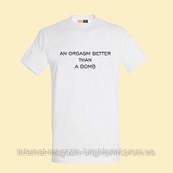 """Чоловіча футболка з принтом """"An orgasm better than a bomb"""""""
