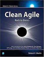 Clean Agile: Back to Basics (Robert C. Martin Series) 1st Edition. Robert C. Martin