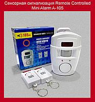 Сенсорная сигнализация Remote Controlled Mini Alarm A-105