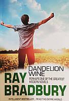 Рэй Брэдбери Вино из одуванчиков на английском Ray Bradbury Dandelion wine