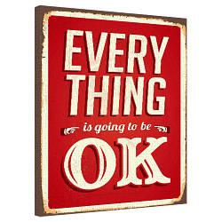 Картина на полотні 40х50 Every things is going to be ok (H4050_DVD003)