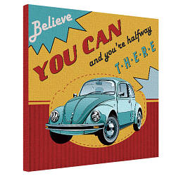 Картина на полотні 50х50 Believe you can and you're halfway there (H5050_DVD018)