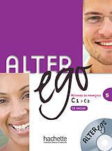 Alter Ego 5 Livre de l'eleve + CD audio