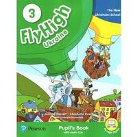 Fly High 3 UKRAINE Pupil's Book ( учебник)
