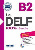 Le DELF B2 100% r?ussite Livre + CD ISBN 9782278086283