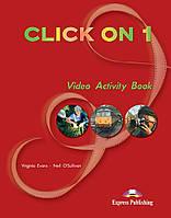 Рабочая тетрадь Click On 1 Video Activity Book ISBN 9781843251606