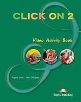 Рабочая тетрадь Click On 2 Video Activity Book ISBN 9781843255512