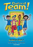Учебник Oxford Team ! 1 Students Book ISBN 9780194380720