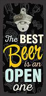Настінна відкривачка для пляшок The best beer is an open one 32*15 см (ODP_20J008)
