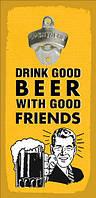 Настінна відкривачка для пляшок Drink good with beer good friends 32*15 см (ODP_20J006)