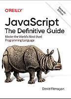 JavaScript: The Definitive Guide: Master the World's Most-Used Programming Language. Flanagan D. 7th edition.