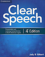Clear Speech Student's Book. Pronunciation and Listening Comprehension in North American English