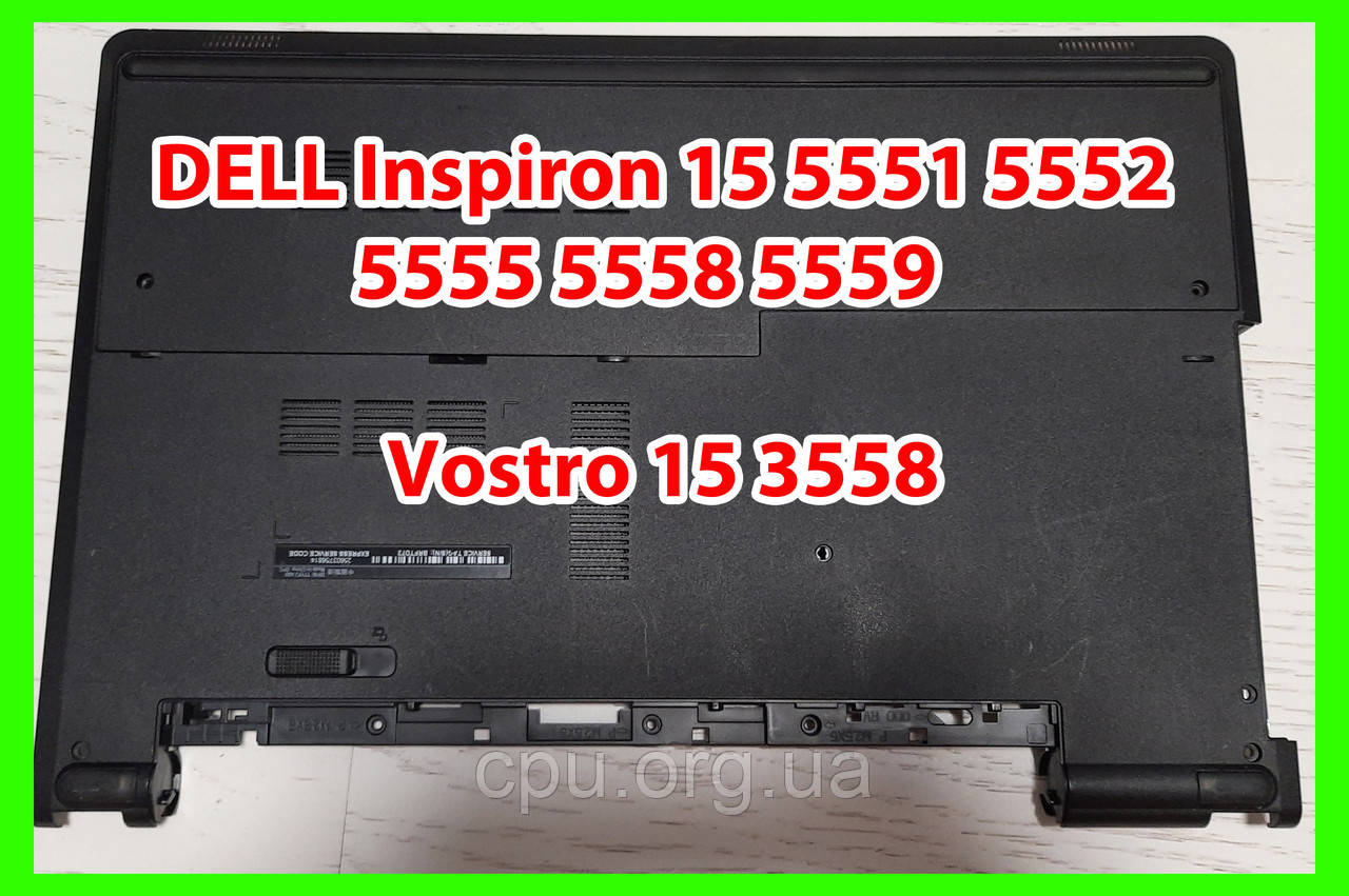 Нижня частина з кришкою DELL Inspiron 15 5551 5552 5555 5558 5559 Vostro 15 3558 PTM4C 0PTM4C 0X3FNF