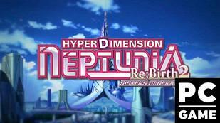 Hyperdimension Neptunia Re;Birth2: Sisters Generation PC