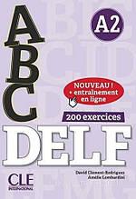 ABC DELF A2 Livre 200 EXERCICES + CD corrigés et transcriptions (учебник для подготовки к экзаменам)