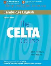 Книга Cambridge English: The CELTA Course Trainee Book
