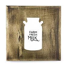 """Деревянная картина """"Farm fresh milk"""" 25 25 см"""