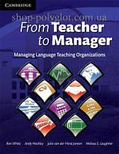 Книга From Teacher to Manager: Managing Language Teaching Organizations