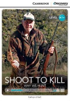 Книга Shoot to Kill: Why We Hunt