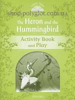 Рабочая тетрадь The Heron and the Hummingbird Activity Book and Play
