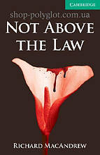 Книга Not above the Law with Downloadable Audio