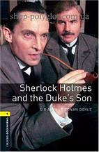 Книга Sherlock Holmes and the Duke's Son