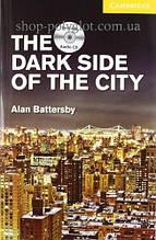 Книга с диском The Dark Side of the City with Audio СD (American English)