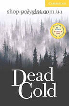 Книга Dead Cold with Downloadable Audio (American English)