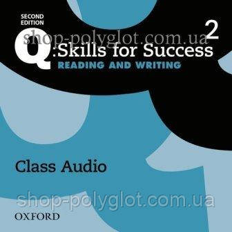 Аудио диск Q: Skills for Success Second Edition. Reading and Writing 2 Class Audio