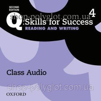 Аудио диск Q: Skills for Success Second Edition. Reading and Writing 4 Class Audio