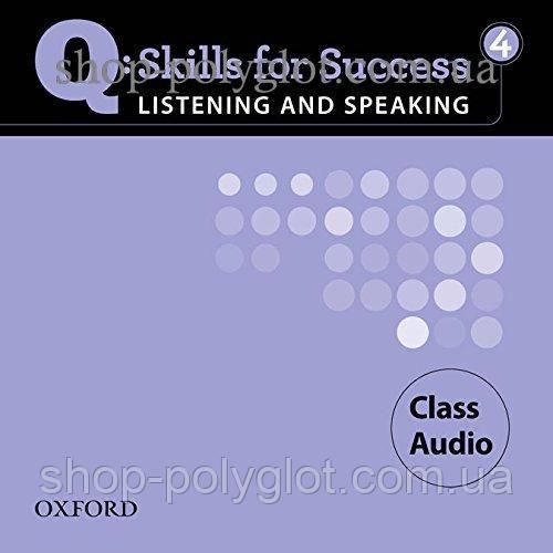 Аудио диск Q: Skills for Success. Listening and Speaking 4 Class Audio