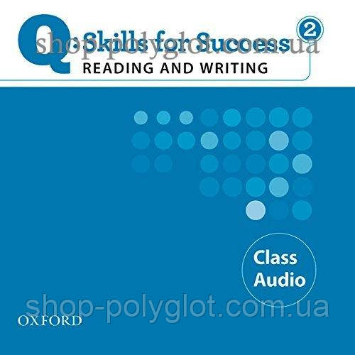 Аудио диск Q: Skills for Success. Reading and Writing 2 Class Audio