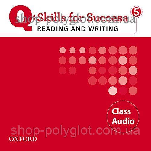 Аудио диск Q: Skills for Success. Reading and Writing 5 Class Audio