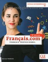 Учебник Français.com 3e Édition Intermédiaire Livre de l'élève avec DVD-ROM