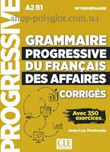 Сборник ответов Grammaire Progressive du Français des Affaires 2e Édition Intermédiaire Corrigés