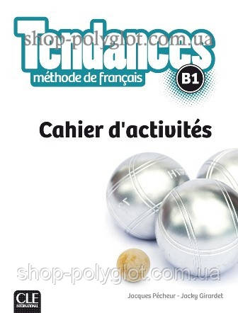 Рабочая тетрадь Tendances B1 Cahier d'activités